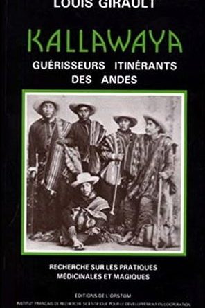 Kallawaya, guérisseurs itinérants des Andes, Louis Girault